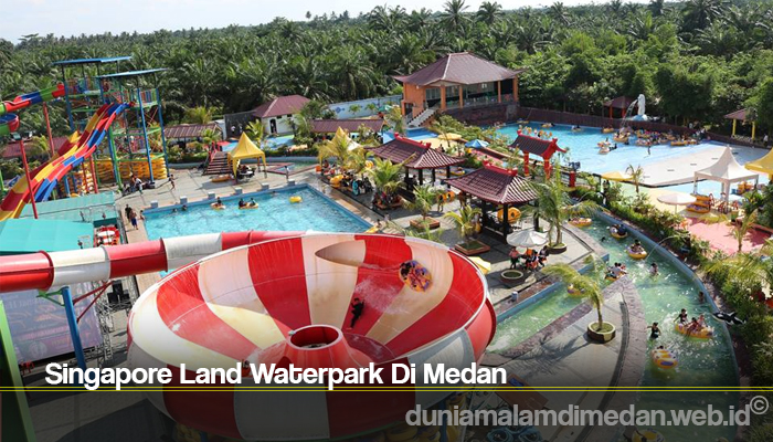 Singapore Land Waterpark Di Medan